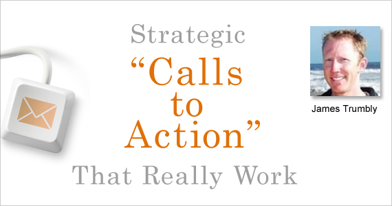 "Strategic ""Call to Action"" That Really Work"