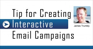 Tip for Creating Interactive Email Campaigns
