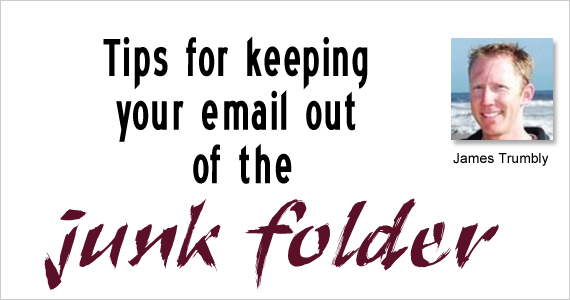 Tips for keeping your email out of the junk folder