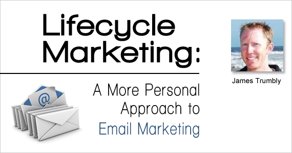 Lifecycle Marketing: A More Personal Approach to Email Marketing
