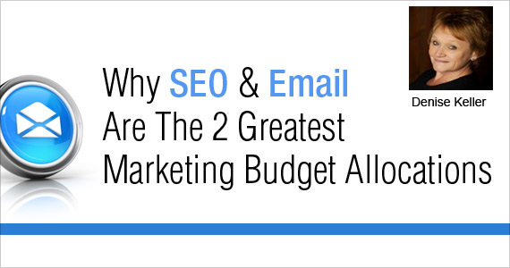 Why SEO & Email Are The 2 Greatest Marketing Budget Allocations