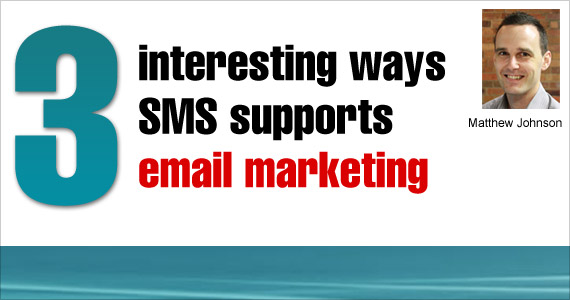 3 interesting ways SMS supports email marketing
