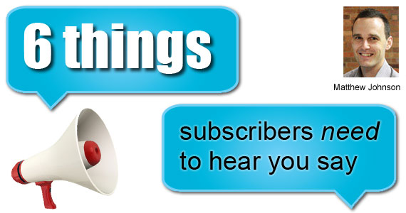 6-things-subscribers-need-to-hear-you-say