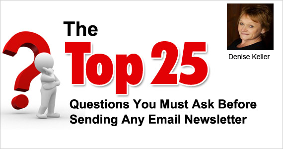 The Top 25 Questions You Must Ask Before Sending Any Email Newsletter
