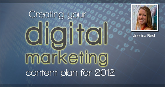 Creating your digital marketing content plan for 2012 by Jessica Best @emfluence