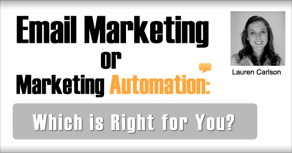 Email Marketing or Marketing Automation: Which is Right for You? by Lauren Carlson @crmadvice