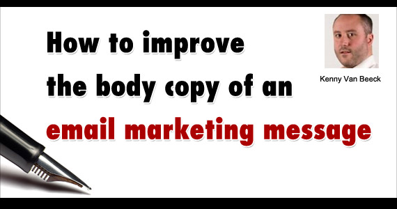 How to improve the body copy of an email marketing message by Kenny Van Beeck @Kvanbeeck