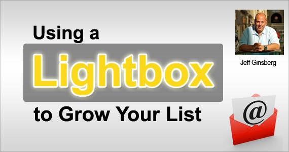 Using a Lightbox to Grow Your List by Jeff Ginsberg @dad_ftw
