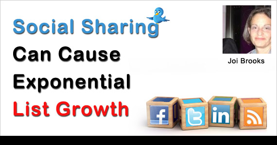 Social Sharing Can Cause Exponential List Growth by Joi Brooks @joibrooks