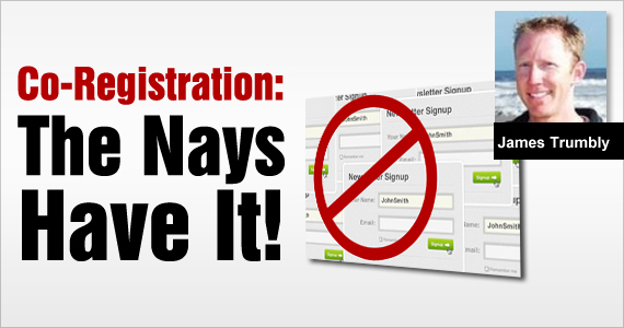 Co-Registration: The Nays Have It! by James Trumbly @econnectemail