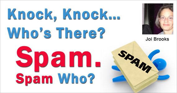 Knock, Knock... Who's There? Spam. Spam Who? by Joi Brooks @joibrooks