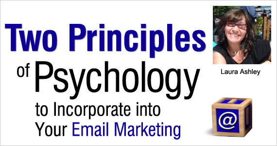 Two Principles of Psychology to Incorporate into Your Email Marketing by Laura Ashley @tailoredmail
