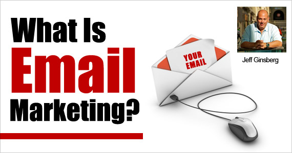 What Is Email Marketing? by Jeff Ginsberg @dad_ftw