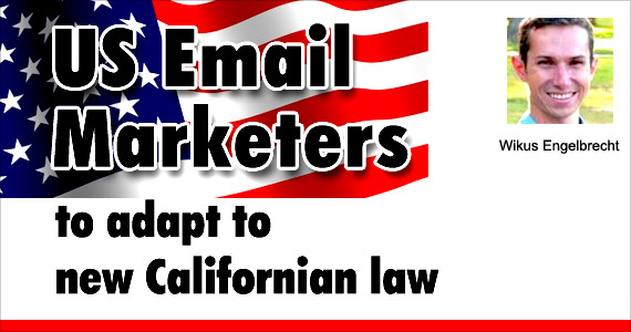 US Email Marketers to adapt to new Californian law by Wikus Engelbrecht @WKS_Engelbrecht