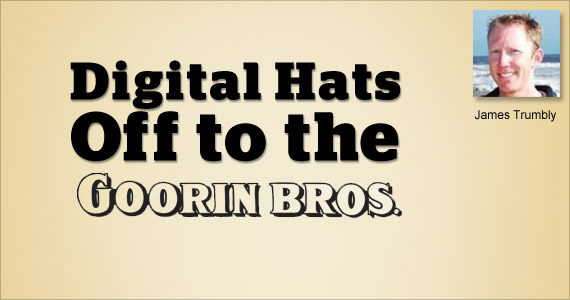 Digital Hats Off to the Goorin Bros. by James Trumbly @econnectemail