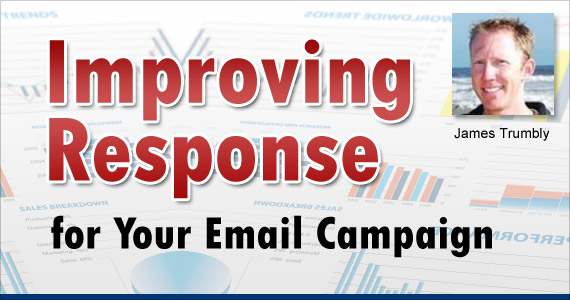 Improving Response for Your Email Campaign by James Trumbly @econnectemail