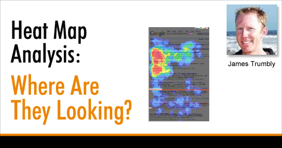 Heat Map Analysis: Where Are They Looking? by James Trumbly @econnectemail