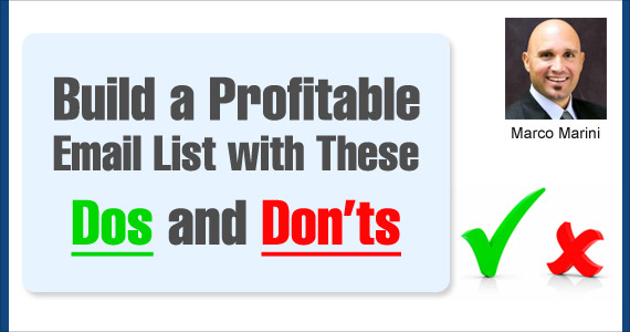 Build a Profitable Email List with These Dos and Don'ts by Marco Marini @clickmail