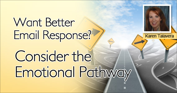 Want Better Email Response? Consider the Emotional Pathway by Karen Talavera