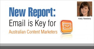 New Report: Email is Key for Australian Content Marketers by Kelly Newbery @vision6