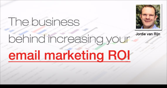 The business  behind increasing your  email marketing ROI