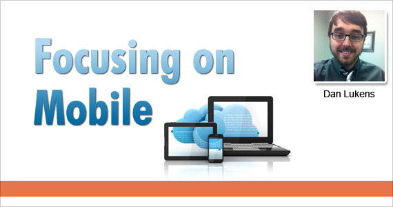 Focusing on Mobile by Dan Lukens @AdmailEmail