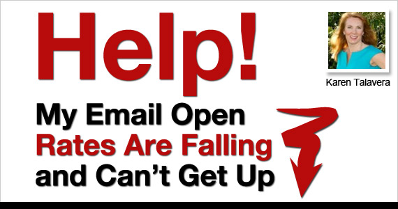 Help! My Email Open Rates Are Falling and Can't Get Up by Karen Talavera @SyncMarketing