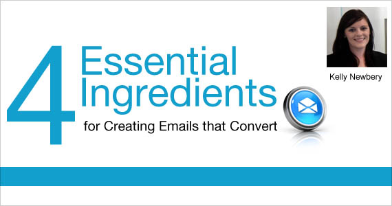 4 Essential Ingredients for Creating Emails that Convert by Kelly Newbery @vision6