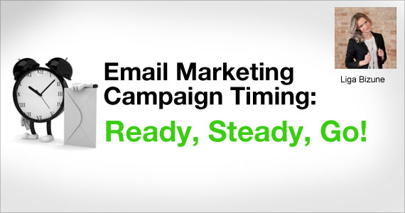 Email Marketing Campaign Timing: Ready, Steady, Go! by Liga Bizune @mailigen