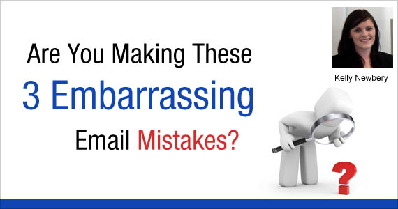 Are You Making These 3 Embarrassing Email Mistakes? by Kelly Newbery @vision6
