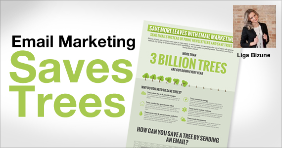 Email Marketing Saves Trees by Liga Bizune @mailigen