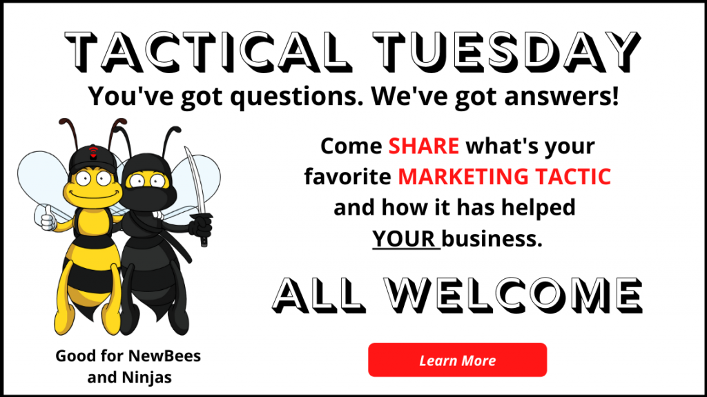 Tactical Tuesday Come SHARE what's your favorite MARKETING TACTIC and how it has helped YOUR business.