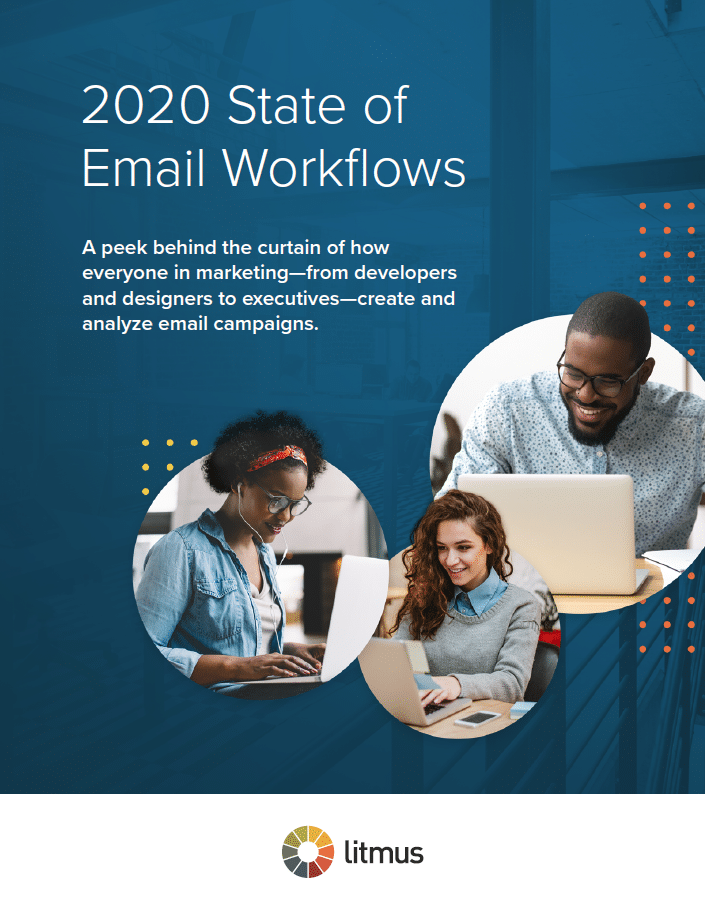 Litmus Report - 2020 State of Email Workflows A peek